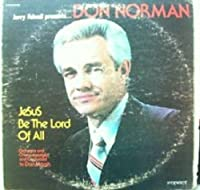Jerry Falwell Presents...DON NORMAN - Jesus Be the Lord of All