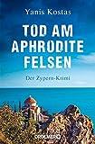 Tod am Aphroditefelsen: Der Zypern-Krimi