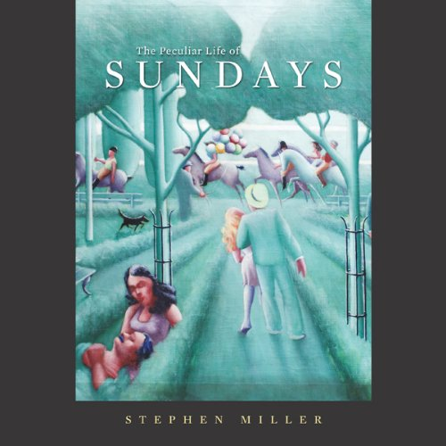 The Peculiar Life of Sundays audiobook cover art