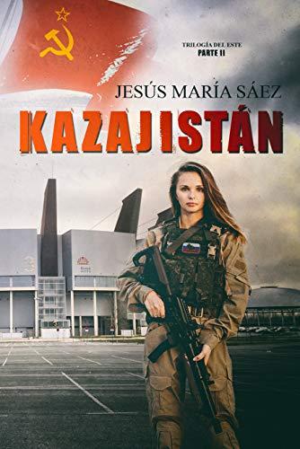 Kazajistán (La Trilogía del Este nº 2)