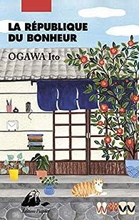 La République du bonheur par Ito Ogawa