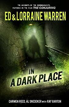 In a Dark Place  Ed & Lorraine Warren Book 4