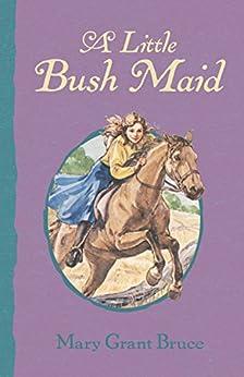 [Mary Grant Bruce]のA Little Bush Maid (English Edition)