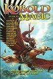 Kobold Guide to Magic (Kobold Guides) (Volume 4)