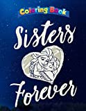 Coloring Book: Frozen Elsa Anna Sisters Forever Heart Graphic, Coloring Book, 100 Pages to Color