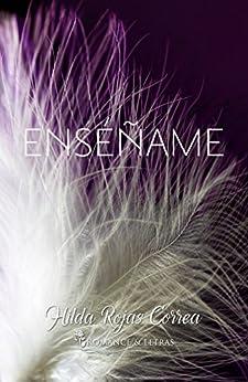 Enséñame (Spanish Edition) by [Hilda Rojas Correa]