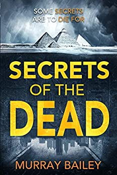 Secrets of the Dead: A serial killer thriller with an ancient Egyptian twist (An Alex MacLure thriller Book 2) by [Murray Bailey]