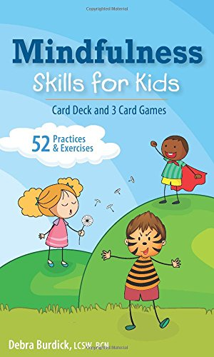 Mindfulness Skills for Kids: Card Deck and 3 Card Games