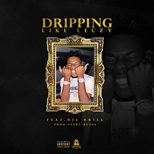Dripping like leczy (feat. Dil brill) [Explicit]