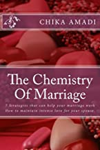 The Chemistry Of Marriage: 7 Strategies that can help your marriage work