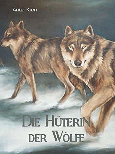 Die Hüterin der Wölfe (Die Steinzeit-Trilogie 1)
