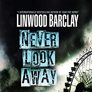 Never Look Away                   By:                                                                                                                                 Linwood Barclay                               Narrated by:                                                                                                                                 Jeffrey Cummings                      Length: 12 hrs and 41 mins     205 ratings     Overall 4.0