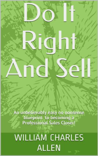 Do It Right And Sell (Am I Selling The Right Way Book...
