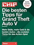 Die besten Tipps für Grand Theft Auto V (CHIP Guide: Trend 1) (German Edition)