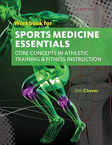 Compare Textbook Prices for Workbook for Clover's Sports Medicine Essentials: Core Concepts in Athletic Training & Fitness Instruction, 3rd 3 Edition ISBN 9781133281252 by Clover, Jim