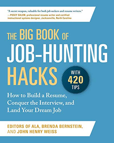 The Big Book of Job-Hunting Hacks: How to Build a Résumé, Conquer the Interview, and Land Your Dream Job
