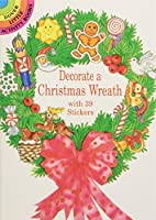Decorate a Christmas Wreath with 39 Stickers (Dover Little Activity Books)