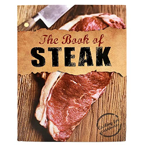 The Book Of Steak: Cooking For Carnivores, Roast, Poach, BBQ, Grill, Smoke Beef Recipes (Love Food)