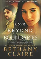 Love Beyond Boundaries: A Scottish Time Travel Romance (Morna's Legacy)