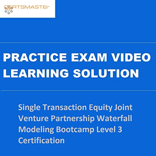 CERTSMASTEr Single Transaction Equity Joint Venture Partnership Waterfall Modeling Bootcamp Level 3 Certification Practice Exam Video Learning Solutions