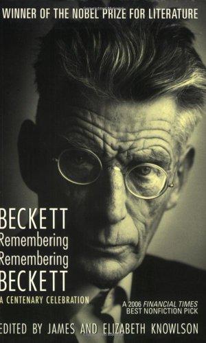 Beckett Remembering/Remembering Beckett: A Centenary Celebrationの詳細を見る