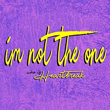 I'm Not the One