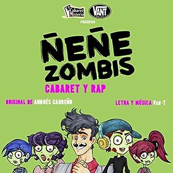 Ñeñe Zombis (Cabaret y Rap)