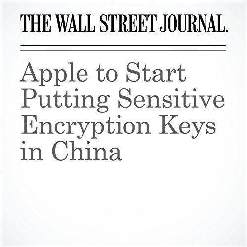 Apple to Start Putting Sensitive Encryption Keys in China copertina