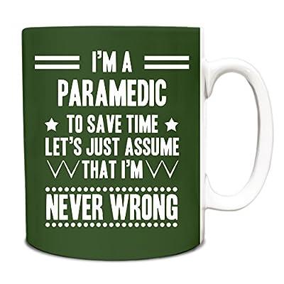 Green Never Wrong Paramedic Funny Gift Idea Mug work 147 from Duke Gifts