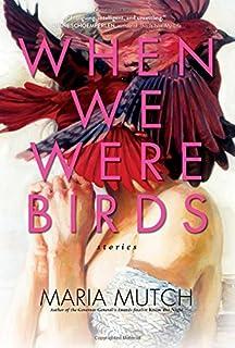 When We Were Birds: Stories
