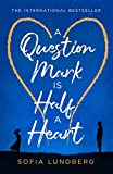 A Question Mark is Half a Heart: The new 2021 novel from an internationally bestselling fiction author