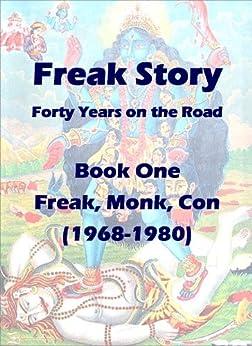 FREAK STORY (Freak Story - Book One- Freak, Monk, Con ( 1968 -1980 ) 1) by [Sam Sundance]
