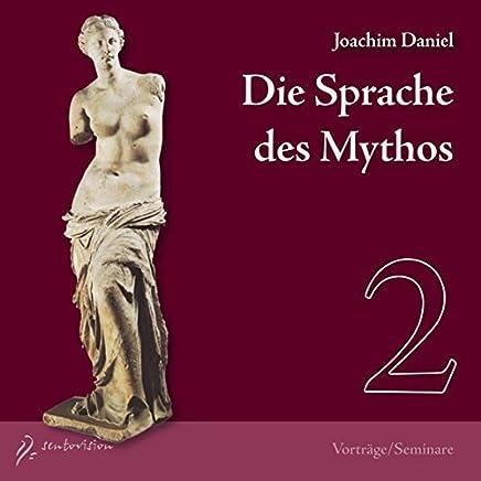 Die Sprache des Mythos 2, Dionysos, Apollon, Aphrodite, 2 Audio-CDs: 2 Vorträge mit Fragenbeantwortung aus dem Zyklus