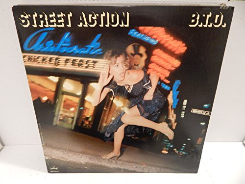 Street Action By B.T.O. Bachman Turner Overdrive Record Vinyl Album LP