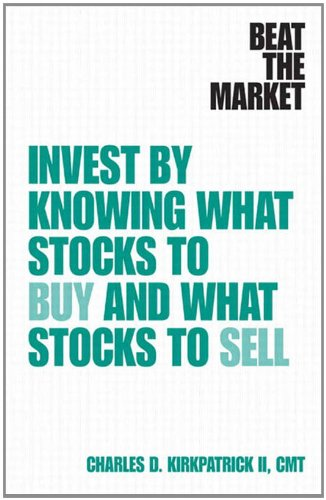 Beat the Market: Invest by Knowing What Stocks to Buy and What Stocks to Sell (English Edition)