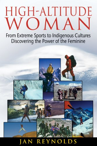 Image of High-Altitude Woman: From Extreme Sports to Indigenous Cultures--Discovering the Power of the Feminine