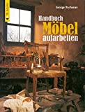 Handbuch Möbel aufarbeiten (Holz...