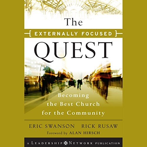 The Externally Focused Quest: Becoming the Best Church for the Community audiobook cover art