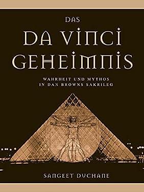Das Da Vinci Geheimnis. Wahrheit und Mythos in Dan Browns Sakrileg