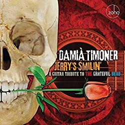 Jerry\'s Smilin\': A Guitar Tribute To The Grateful Dead