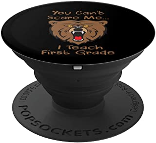 You Can't Scare Me I Teach First Grade Bear PopSockets Grip and Stand for Phones and Tablets