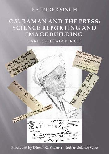 C.V. Raman and the Press: Science Reporting and Image Building: Part 1: Kolkata Period (Wissenschaftsgeschichte)