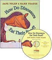 How Do Dinosaurs Eat Their Food? (How Do Dinosaurs...)