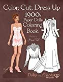 Color, Cut, Dress Up 1900s Paper Dolls Coloring Book, Dollys and Friends Originals: Vintage Fashion History Paper Doll Collection, Adult Coloring Pages with Edwardian and La Belle Epoque Costumes