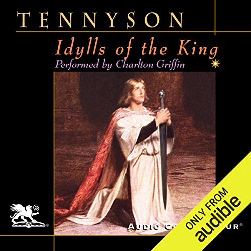 Idylls of the King                   By:                                                                                                                                 Alfred Tennyson                               Narrated by:                                                                                                                                 Charlton Griffin                      Length: 12 hrs and 31 mins     146 ratings     Overall 4.0
