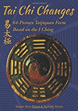Tai Chi Changes: 64-Posture Taijiquan Form Based on the I Ching