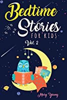 Bedtime stories for kids vol. 2: The Complete Collection of Short Tales to Help Children and Toddlers to Fall Asleep Fast, Learn Mindfulness and Have Beautiful Dreams. Sleep Feeling Calm and Relaxed