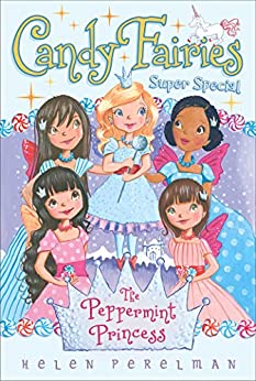 The Peppermint Princess: Super Special (Candy Fairies) by [Helen Perelman, Erica-Jane Waters]