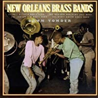New Orleans Brass Bands: Down Yonder by Various Artists (1992-02-14)