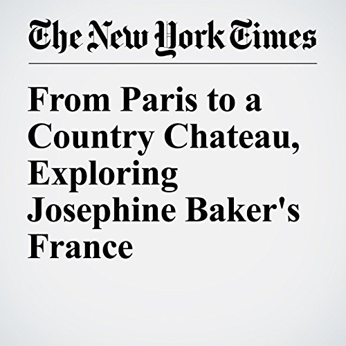 From Paris to a Country Chateau, Exploring Josephine Baker's France audiobook cover art